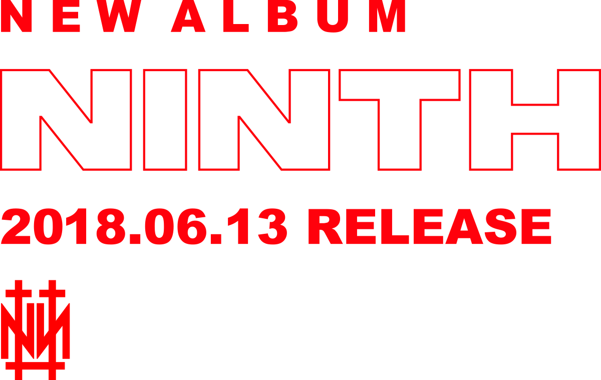 NEW ALBUM | NINTH | 2018.06.13 RELEASE