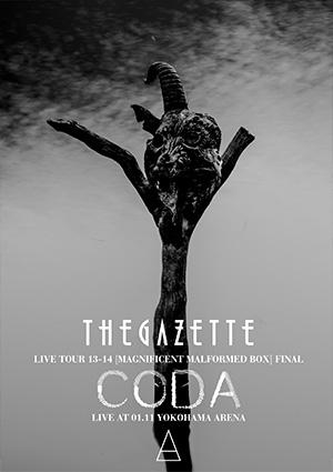 the GazettE LIVE TOUR 13-14 [MAGNIFICENT MALFORMED BOX]FINAL CODA LIVE AT 01.11 YOKOHAMA ARENA